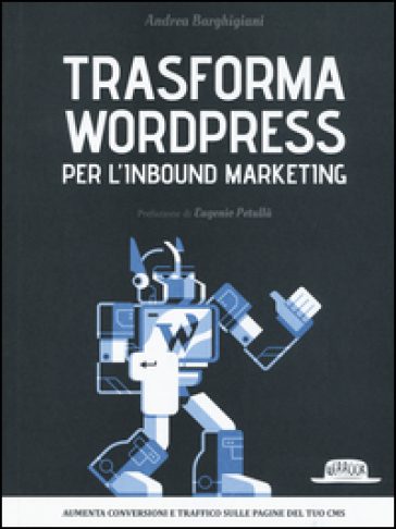 Trasforma WordPress per l'inbound marketing - Andrea Barghigiani | Thecosgala.com