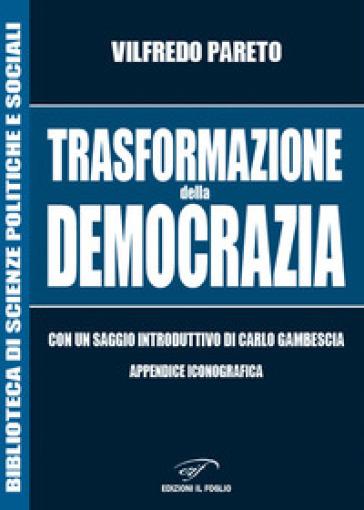 Trasformazione della democrazia - Vilfredo Pareto |