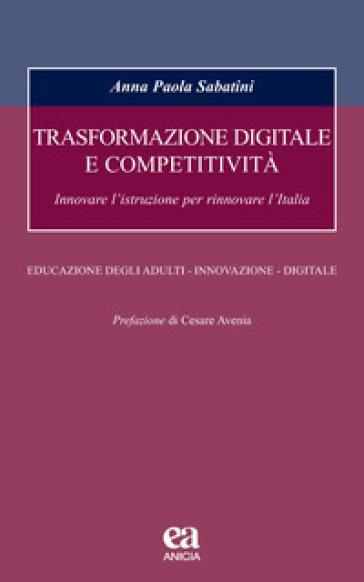 Trasformazione digitale e competitività - Anna P. Sabatini |