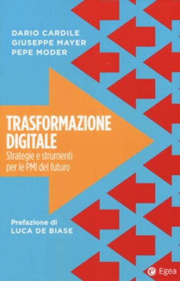 Trasformazione digitale. Strategie e strumenti per le PMI del futuro - Dario Cardile | Jonathanterrington.com