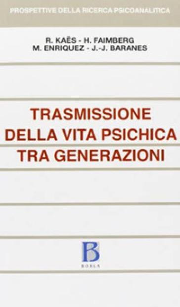 Trasmissione della vita psichica tra generazioni - A. Verdolin |