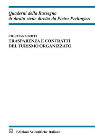 Trasparenza e contratti del turismo organizzato - Cristiana Boiti |