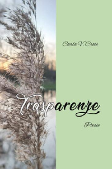 Trasparenze - Carla Vittoria Croce |