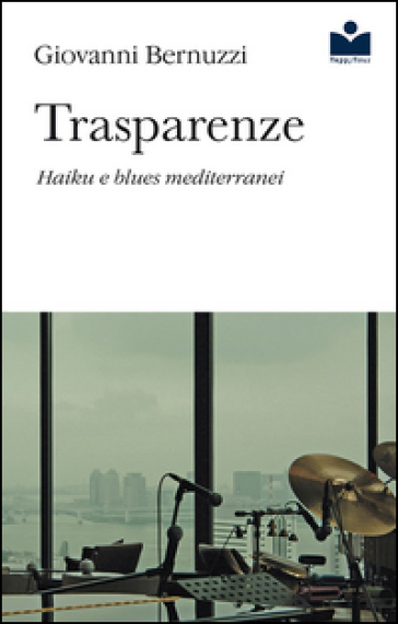 Trasparenze. Haiku e blues mediterranei