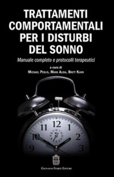 Trattamenti comportamentali per i disturbi del sonno. Manuale completo e protocolli terapeutici - M. Perlis | Ericsfund.org