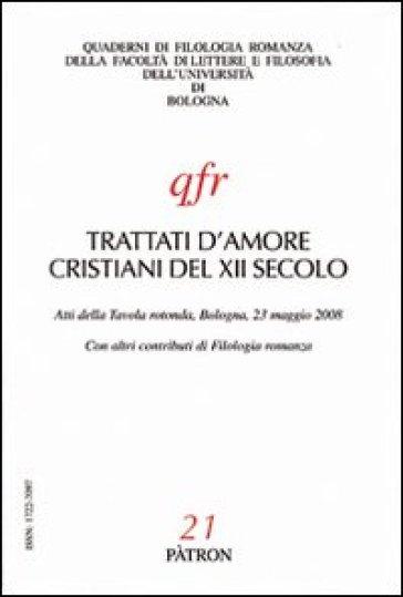 Trattati d'amore cristiani del XII secolo. Atti della Tavola rotonda (Bologna, 23 maggio 2008)