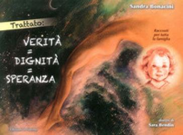 Trattato: Verità = dignità = speranza. Racconti per tutta la famiglia - Sandra Bonacini |