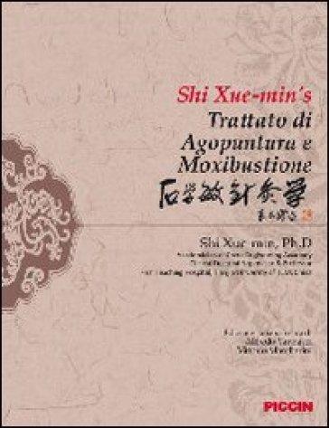 Trattato di agopuntura e moxibustione - Xue-Min Shi |