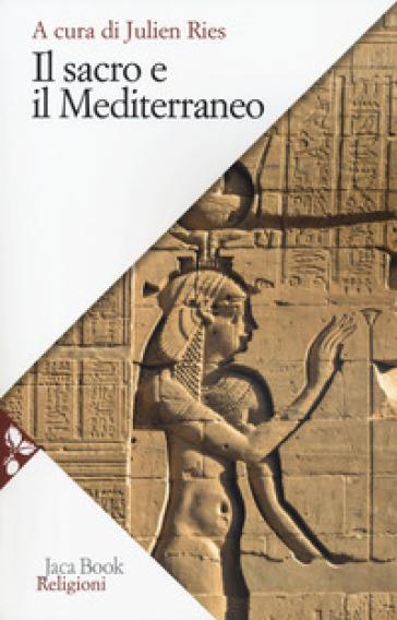 Trattato di antropologia del sacro. 3: Il sacro e il Mediterraneo - J. Ries | Jonathanterrington.com