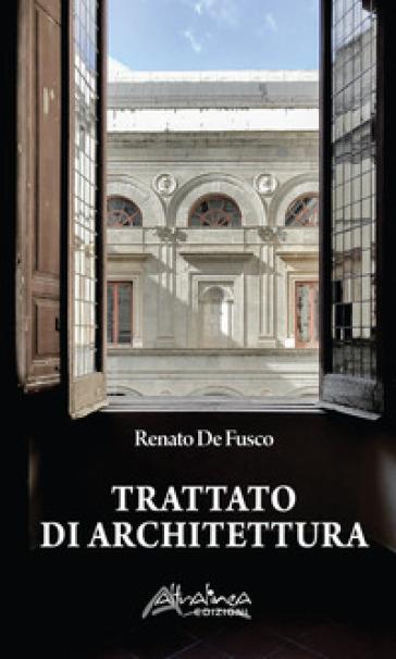 Trattato di architettura - Renato De Fusco | Rochesterscifianimecon.com