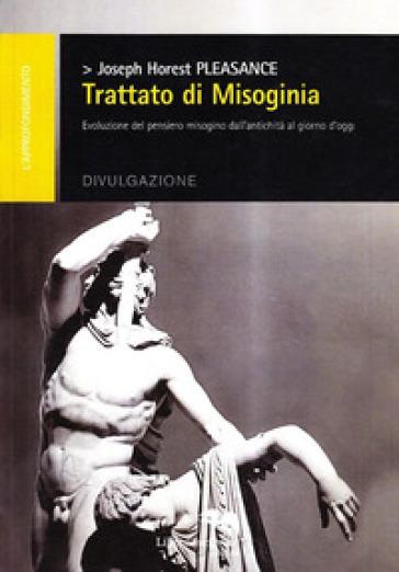 Trattato di misoginia - Joseph H. Pleasance |