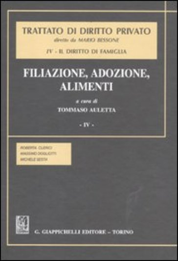 Trattato di diritto privato. Il diritto di famiglia. 4.Filiazione, adozione, alimenti - Roberta Clerici |