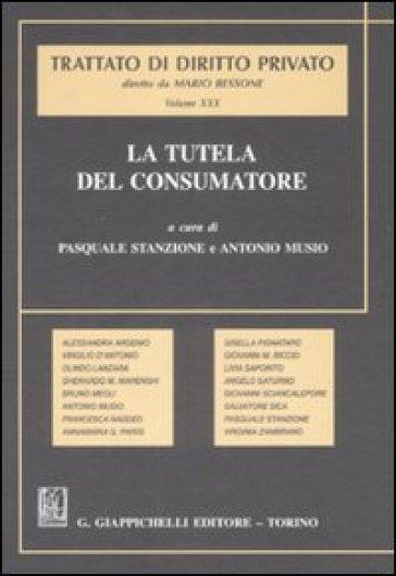 Trattato di diritto privato. La tutela del consumatore. 30. - P. Stanzione |