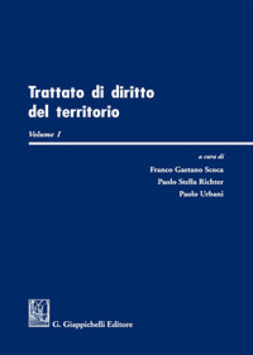 Trattato di diritto del territorio. 1. - P. Urbani | Thecosgala.com
