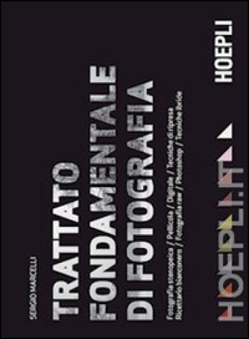 Trattato fondamentale di fotografia - Sergio Marcelli   Thecosgala.com