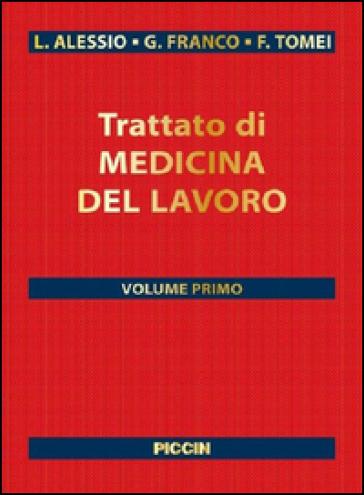 Trattato di medicina del lavoro. 1/2. - L. Alessio |