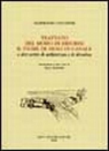 Trattato del modo di ridurre il fiume di Arno in canale e altri scritti di architettura idraulica - Sigismondo Coccapani  