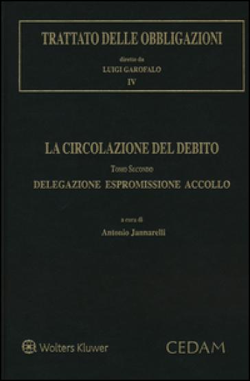 Trattato delle obbligazioni. La circolazione del debito. Con aggiornamento online. 2.Delegazione espromissione accollo - A. Jannarelli |