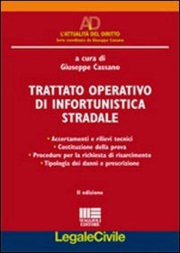 Trattato operativo di infortunistica stradale - Giuseppe Cassano |