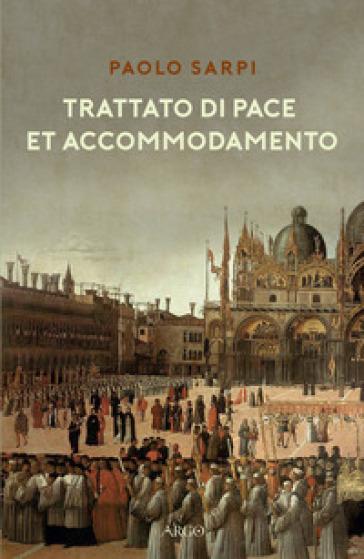 Trattato di pace et accommodamento - Paolo Sarpi  