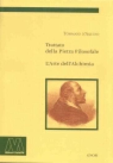 Trattato della pietra filosofale-L'arte dell'alchimia (rist. anast.) - Tommaso D'Aquino  