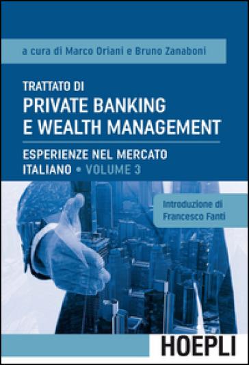 Trattato di private banking e wealth management. 3: Esperienze nel mercato italiano - M. Oriani pdf epub