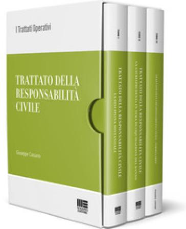 Trattato della responsabilità civile. 1-3: La disciplina sostanziale-La giurisprudenza in tema di liquidazione del danno-Il formulario - Giuseppe Cassano  
