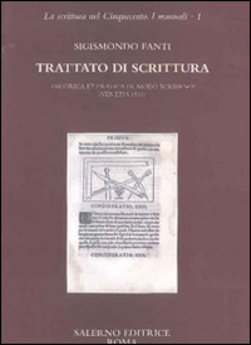 Trattato di scrittura. Theorica et pratica de modo scribendi (Venezia, 1514) - Sigismondo Fanti  