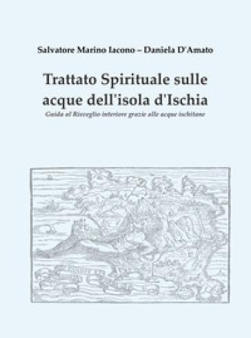 Trattato spirituale sulle acque dell'isola d'Ischia - Salvatore Marino Iacono |