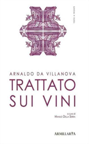 Trattato sui vini-Liber de vinis - Arnaldo Da Villanova |