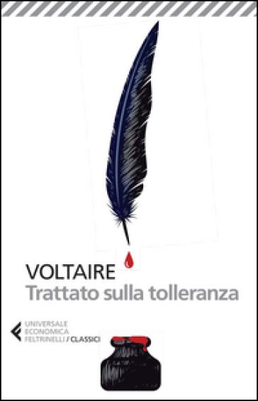 Trattato sulla tolleranza - Voltaire | Rochesterscifianimecon.com