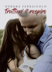 Trattieni il respiro. The Breathless Series. 2.