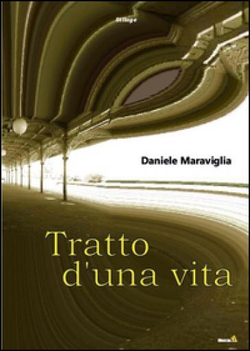 Tratto d'una vita - Daniele Maraviglia |