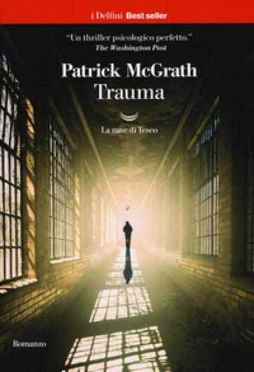 Trauma - Patrick McGrath  