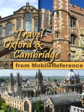 Travel Oxford & Cambridge, UK: Illustrated Guide & Maps