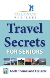 Travel Secrets For Seniors