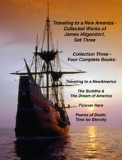 Traveling to a New America - Collected Works of James Hilgendorf, Set Three