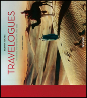 Travelogues. The greatest traveler of his time 1892-1952. Ediz. inglese