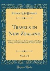 Travels in New Zealand, Vol. 1 of 2