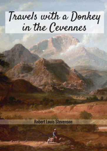 Travels with a donkey in the Cévennes - Robert Louis Stevenson pdf epub