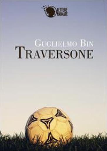 Traversone - Guglielmo Bin |