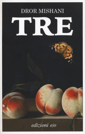 Tre - Dror A. Mishani | Thecosgala.com