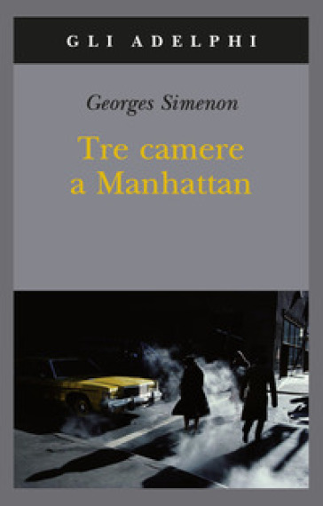 Tre camere a Manhattan - Georges Simenon |