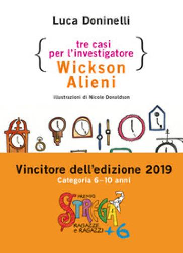 Tre casi per l'investigatore Wickson Alieni - Luca Doninelli |