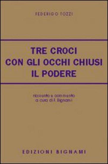 Tre croci. Con gli occhi chiusi. Il podere. Riassunto e commento - Federigo Tozzi | Kritjur.org