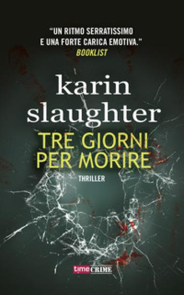 Tre giorni per morire - Karin Slaughter |