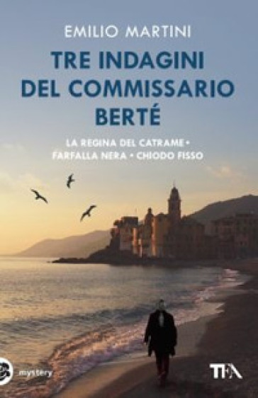 Tre indagini del commissario Berté: La regina del catrame-Farfalla nera-Chiodo fisso - Emilio Martini | Jonathanterrington.com