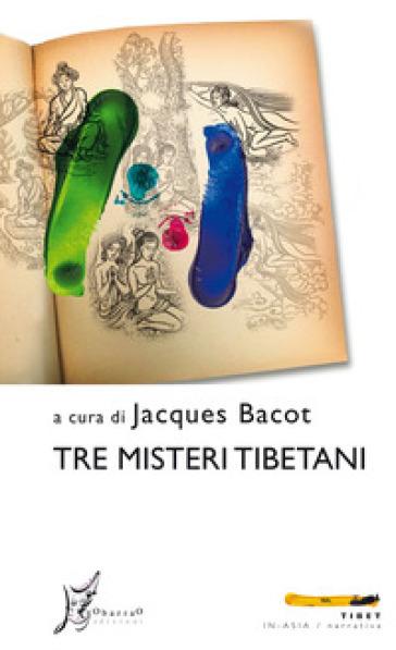Tre misteri tibetani - A. Scacchi | Ericsfund.org