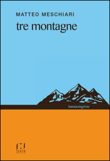 Tre montagne - Matteo Meschiari |