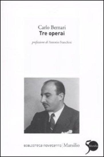 Tre operai - Carlo Bernari | Kritjur.org